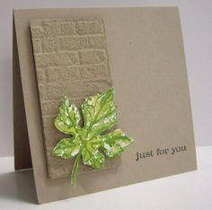 handmade card from Stamping with Loll: Just for you ... clean and simple ... elegant look ... block of brick embossing folder texture .. green cut out leaf ... great look!!