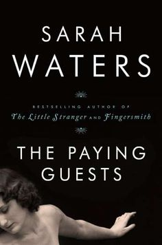 """The Paying Guests by Sarah Waters is a historical fiction novel with intrigue and passion. Set in 1920s London, the story follows a widow and her """"spinster daughter"""" as they take in a young couple as tenants."""