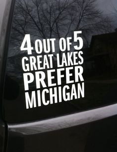 """4 out of 5 Great Lakes Prefer Michigan! Display your state pride with this 4.5"""" x 4.5"""" sticker! #michiganawesome"""