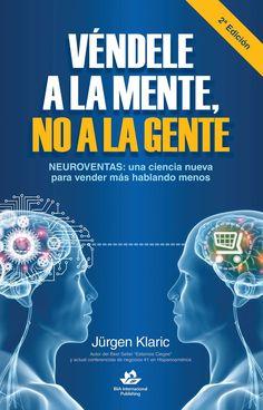 Véndele a la mente, no a la gente eBook: Jürgen Klaric: Amazon.com.mx: Tienda…