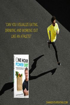 """""""Can you visualize eating, drinking, and working out like an athlete?"""""""