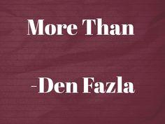 More Than Den Fazla