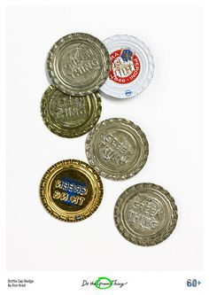 Everyday Things for Earth Hour day 15, industrial designer Ron Arad creates an up cycling concept that spreads the sustainable word. http://dothegreenthing.com/posters/bottle-cap-badge-by-ron-arad/