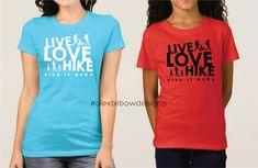 Live Love Hike, Hike it Baby, custom t-shirt design, silhouettes - Alex Tebow Designs