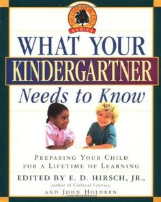 What Your Kindergartner Needs to Know: Preparing Your Child for a Lifetime of Learning (Core Knowledge Series):Amazon:Books