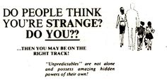 do people think you're strange? then you may be on the right tracj
