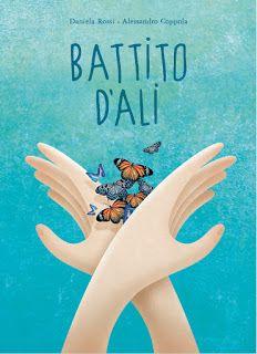 Battito d'ali scritto da Daniela Rossi e illustrato da Alessandro Coppola #librinoncensurabili