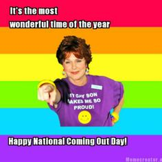 <b>It's National Coming Out Day, and at least one mom is really, really excited about it.</b>