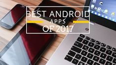 2017 is almost gone and we're bringing you some of best Android apps Of 2017. There are so many apps but these could be the Bes...