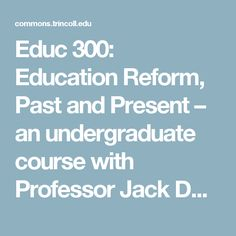 Educ 300: Education Reform, Past and Present – an undergraduate course with Professor Jack Dougherty at Trinity College, Hartford CT