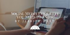 Jessica West covers social media etiquette you should know in her latest post ♥
