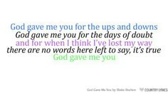 God Gave Me You- Blake Shelton