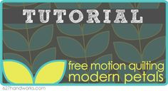 Tutorial: Free Motion Quilting Modern Petals