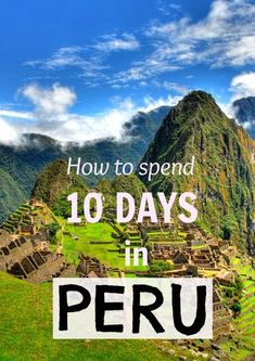 How to spend 10 days in Peru - Travel itinerary on a budget