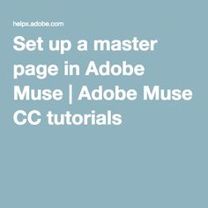 In this Adobe Muse video tutorial, learn how to use a master page to edit and control commonly used elements in one location. Muse Video, Adobe Muse, Tutorials, Learning, Studying, Education, Teaching, Wizards