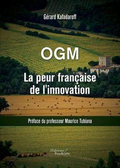 OGM La peur française de l'innovation: Amazon.fr: Gérard KAFADAROFF: Livres
