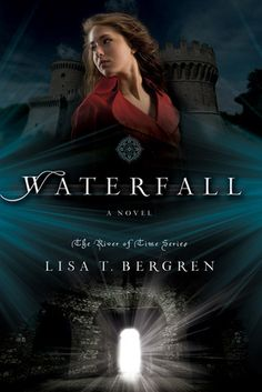 Waterfall (River of Time Series) by Lisa T. Bergren (You don't know the meaning of a good romance book if you haven't read this series! Time Series, Book Series, Book 1, The Book, Ya Books, I Love Books, Great Books, Books To Read, Amazing Books