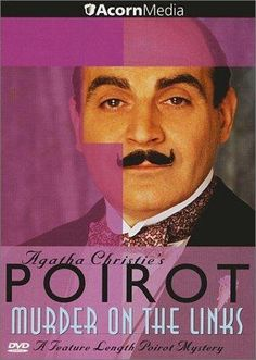 "Murder on the Links ~ ""Poirot and Hastings are in Deauville, and Poirot is approached by business-man Paul Renaud concerning threats by Chileans..."""