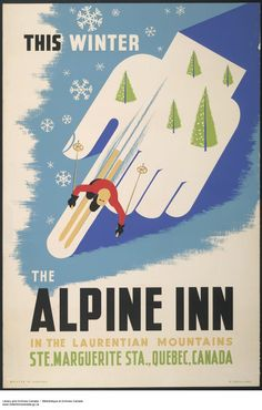 Retro Winter Recreation and Travel Ads « O' Canada Vintage Ski Posters, Retro Poster, Vintage Advertisements, Vintage Ads, Pin Ups Vintage, Vintage Hotels, Travel Ads, Canada, Illustrations