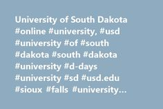 University of South Dakota #online #university, #usd #university #of #south #dakota #south #dakota #university #d-days #university #sd #usd.edu #sioux #falls #university #center #vermillion http://jacksonville.remmont.com/university-of-south-dakota-online-university-usd-university-of-south-dakota-south-dakota-university-d-days-university-sd-usd-edu-sioux-falls-university-center-vermillion/  # Take the Plunge Live the Yote Life Discover USD Making an Impact Achieve. Discover. Engage. William…