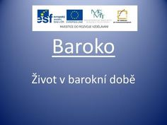 Baroko Život v barokní době.>