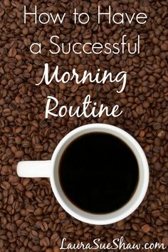 How to Have a Successful Morning Routine