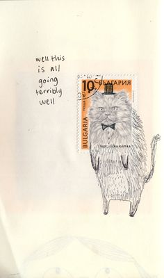 "Cat stamp illustration by Ruby // ""Well, this is all going terribly well! Mail Art, Background Cool, Illustrations, Illustration Art, Postage Stamp Art, Photo Chat, Envelope Art, Photocollage, Grafik Design"