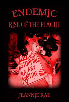 """""""Endemic: Rise Of The Plague"""" *** Jeannie Rae Strong Female Characters, Touching Herself, Deadpool Videos, Book 1, Book Worms, Kindle, Zombies, Effort, Horror"""