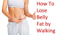 How To Lose Belly Fat by Walking  Something i am going to try to do because i am trying to everyday.   Today i walked 5miles from school to home! I have been using an app to help track how far i walk. (August 21, 2014)