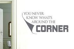 Image result for never know whats around the corner quote