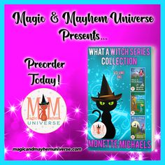 Preorder What A Witch Series Collection by Monette Michaels TODAY! #MagicMayhemUniverse#PNR#preorder#comingsoon#ebooks#magicaltales