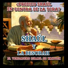 SHAUL (PABLO) Y LA BESORAH (EVANGELIO) segunda par...
