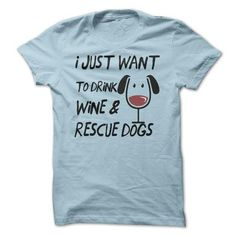 Drink Wine Rescue Dogs T-Shirts, Hoodies, Sweatshirts, Tee Shirts (21$ ==> Shopping Now!)