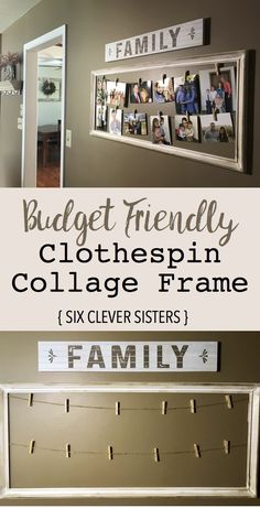 This budget friendly collage is a very practical diy project! You'll love how simple it is to put together. # DIY Home Decor frames Budget Friendly Clothespin Collage Frame - Six Clever Sisters Diy Home Decor Rustic, Easy Home Decor, Handmade Home Decor, Cheap Home Decor, Diy On A Budget Home Decor, Diy Projects On A Budget, Living Room Decor On A Budget, Diy House Decor, House Ideas On A Budget