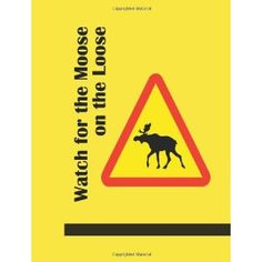 Watch for the Moose on the Loose (Paperback)  http://www.picter.org/?p=1432735152