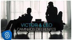 """Victor & Leo - Caminhos Diferentes [Clipe Oficial""""Busco sempre por você Não quero mais dizer, nem lembrar do passado..."""""""