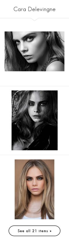 """""""Cara Delevingne"""" by ladyequestria ❤ liked on Polyvore featuring backgrounds, people, cara delevingne, pictures, hair, cara, models, cara delevigne, extras and faces"""