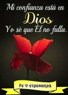 Mi confianza está en Dios, Yo sé que Él no falla.