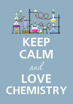 Keep Calm & Love Chemistry