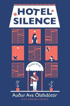 April    Hotel Silence by Auður Ava Ólafsdóttir (Library book.)