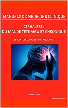 "Céphalées : du ""mal de tête"" aigu et chronique: Le point des connaissances médicales (Manuels de médecine clinique) eBook: Shanan Khairi: Amazon.fr: Boutique Kindle"