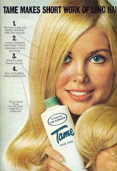"Tame.  When did ""Cream Rinse"" become conditioner?"