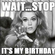 "101 ""It's My Birthday"" Memes to Share Your Birthday Excitement - 101 It's My Birthday Memes – ""Wait…Stop. It's my birthday."" - 101 It's My Birthday Memes to Share Your Birthday Excitement - 101 It's My Birthday Memes – ""Wait…Stop. It's my birthday. Happy Birthday To Me Quotes, Birthday Girl Quotes, Birthday Wishes Quotes, Happy Birthday Wishes, Birthday Prayer, Birthday Greetings, Birthday Countdown, Its My Birthday Month, Birthday Week"