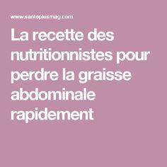 La recette des nutritionnistes pour perdre la graisse abdominale rapidement