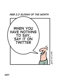 CARTOON: When you have nothing to say..  ...and put it om Facebook as well. (oh no, I believe I just did!)