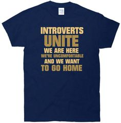 Introverts Unite We Want To Go Home T-Shirt navy XL