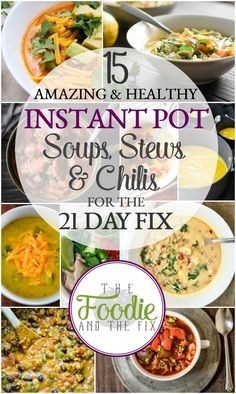 Instant Pot Soups, Stews & Chilis for the 21 Day Fix