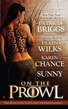On the Prowl - Read it. Quite like all the stories. Got me hooked on the Alpha and Omega series by Patricia Briggs and the Lupi series by Eileen Wilks.