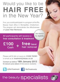 We're running a laser hair removal clinical trial at our Head Office in Cheltenham & need people to take part! All participants will receive a free hair removal consultation, laser treatments over a minimum of six weeks, and will be paid.    Please call Dr Ash on 01242 702345, to find out if you are suitable and to secure your place!