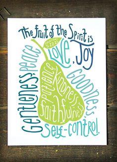 The Fruit of the Spirit is love, joy, peace , patience.... Galatians 5:22-23 -8 x 10 art print